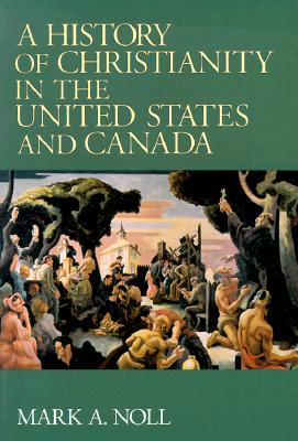 Image for A History of Christianity in the United States and Canada