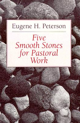 Five Smooth Stones for Pastoral Work, EUGENE H. PETERSON