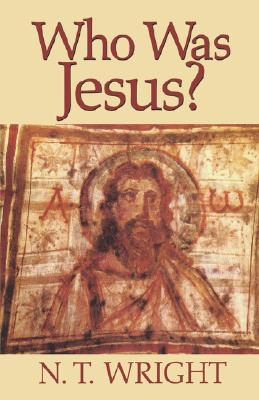 Who Was Jesus?, N. T. WRIGHT