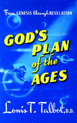Image for God's Plan of the Ages: A Comprehensive View of God's Great Plan from Eternity to Eternity