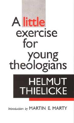 A Little Exercise for Young Theologians, Thielicke, Helmut