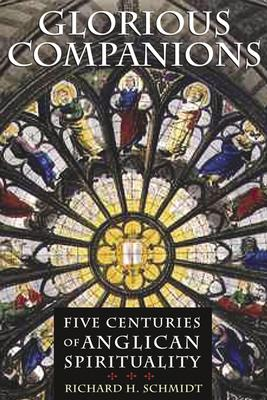 Image for Glorious Companions: Five Centuries of Anglican Spirituality