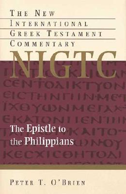 NIGTC The Epistle to the Philippians (New International Greek Testament Com (Eerdmans)), Peter T. Obrien