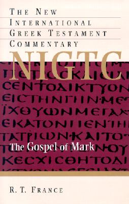 Image for NIGTC The Gospel of Mark: New International Commentary on  the Greek Testament (New International Greek Testament Commentary)