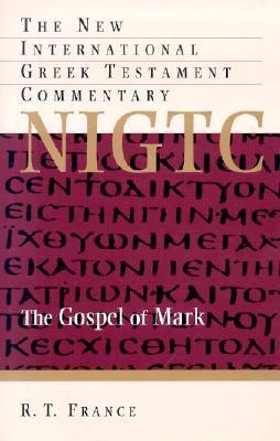 NIGTC The Gospel of Mark: New International Commentary on  the Greek Testament (New International Greek Testament Commentary), R. T. France