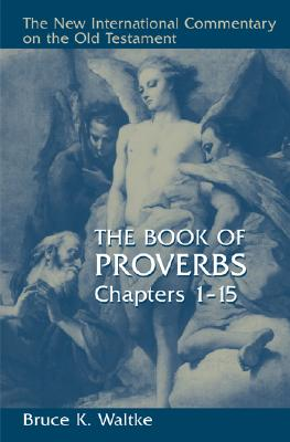 Image for NICOT The Book Of Proverbs: Chapters 1-15. (New International Commentary on the Old Testament)