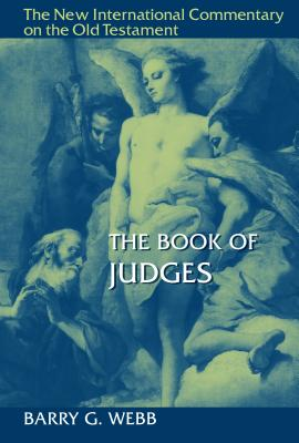 NICOT The Book of Judges (The New International Commentary on the Old Testament), Webb, Barry G.
