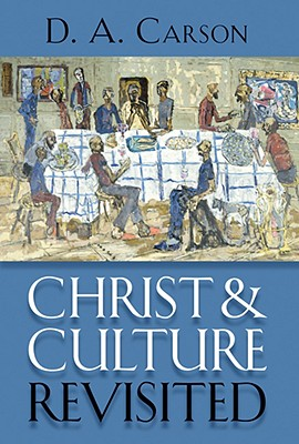 Christ and Culture Revisited, D. A. Carson
