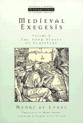 Medieval Exegesis : The Four Senses of Scripture: Volume 1, HENRI DE LUBAC