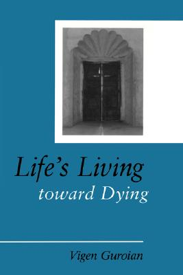 Life's Living toward Dying, MR. VIGEN GUROIAN