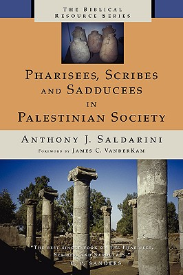 Image for Pharisees, Scribes and Sadducees in Palestinian Society (The Biblical Resource Series)
