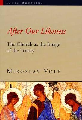 Image for After Our Likeness : The Church As the Image of the Trinity
