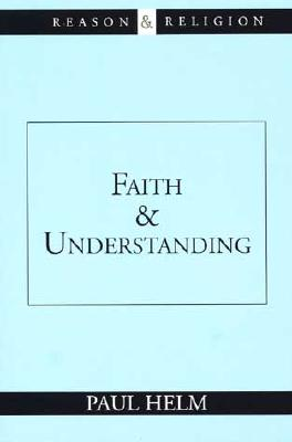 Image for Faith and Understanding (Reason and Religion)