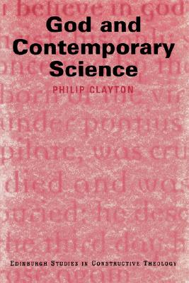 God and Contemporary Science, Clayton, Philip D.