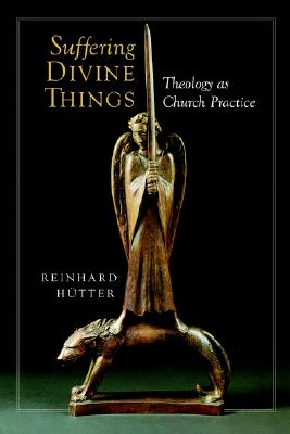 Suffering Divine Things: Theology as Church Practice