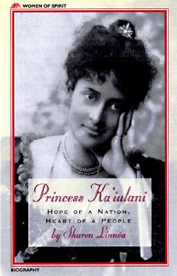 Image for Princess Ka'Iulani: Hope of a Nation, Heart of a People (Women of Spirit)
