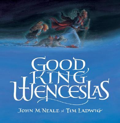 Good King Wenceslas, J. M. NEALE, TIM LADWIG