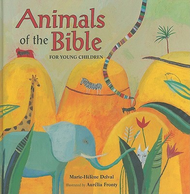 Animals of the Bible for Young Children, Marie-Helene Delval