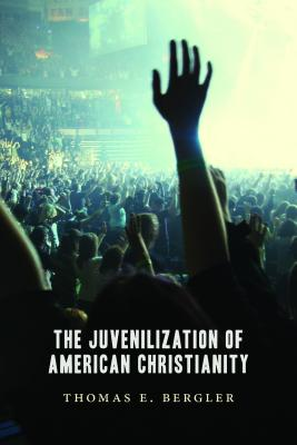 Image for The Juvenilization of American Christianity
