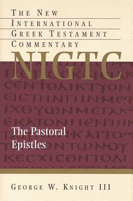 Image for NIGTC The Pastoral Epistles (The New International Greek Testament Commentary)