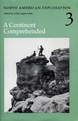 Image for North American Exploration, Volume 3: A Continent Comprehended