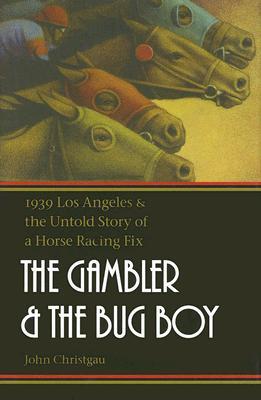 GAMBLER & THE BUG BOY, CHRISTGAU, JOHN