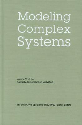 Image for Nebraska Symposium on Motivation, Volume 52: Modeling Complex Systems (Vol. 52)