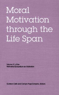 Image for Nebraska Symposium on Motivation, Volume 51: Moral Motivation through the Life Span