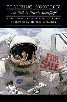 Image for Realizing Tomorrow: The Path to Private Spaceflight (Outward Odyssey: A People's History of Spaceflight)