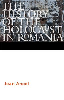 Image for The History of the Holocaust in Romania (Comprehensive History of the Holocaust)