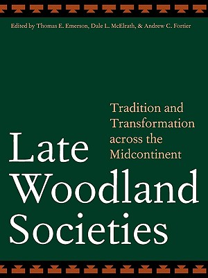Image for Late Woodland Societies: Tradition and Transformation across the Midcontinent