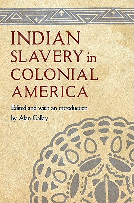 Indian Slavery in Colonial America, Gallay, Alan