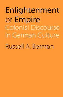 Image for Enlightenment or Empire: Colonial Discourse in German Culture (Modern German Culture and Literature)