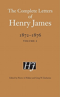 Image for The Complete Letters of Henry James, 1872-1876: Volume 2