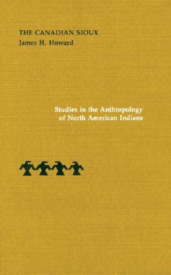 Image for The Canadian Sioux (Studies in the Anthropology of North American Indians)
