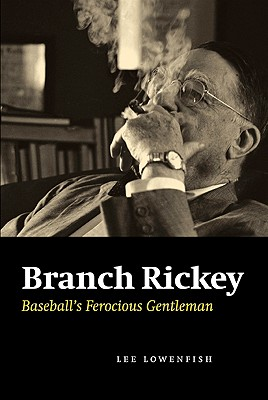 Image for Branch Rickey: Baseball's Ferocious Gentleman