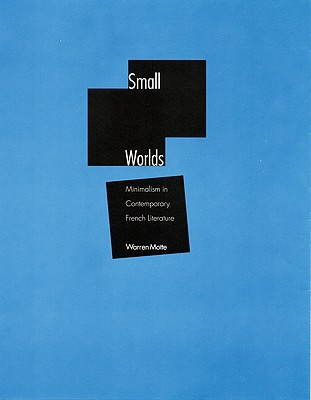 Image for Small Worlds: Minimalism in Contemporary French Literature (Stages)