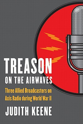 Image for Treason on the Airwaves: Three Allied Broadcasters on Axis Radio during World War II