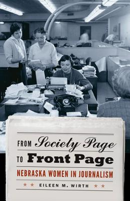 Image for From Society Page to Front Page: Nebraska Women in Journalism