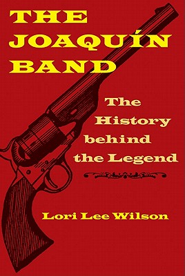 Image for The Joaquín Band: The History behind the Legend