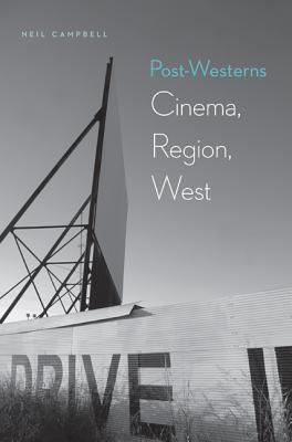 Image for Post-Westerns: Cinema, Region, West (Postwestern Horizons)