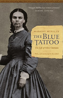 Image for The Blue Tattoo: The Life of Olive Oatman (Women in the West)