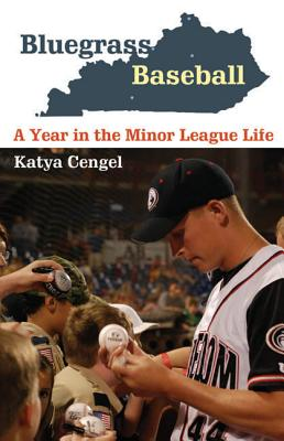 Image for Bluegrass Baseball: A Year in the Minor League Life