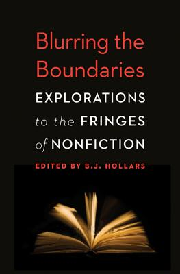 Image for Blurring the Boundaries: Explorations to the Fringes of Nonfiction