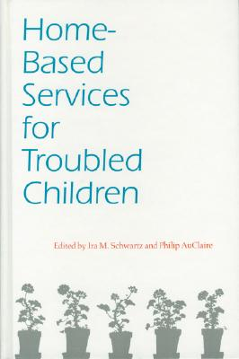 Image for Home-Based Services for Troubled Children (Child, Youth, and Family Services)