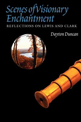 Image for Scenes of Visionary Enchantment: Reflections on Lewis and Clark