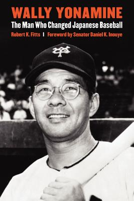 Image for Wally Yonamine: The Man Who Changed Japanese Baseball