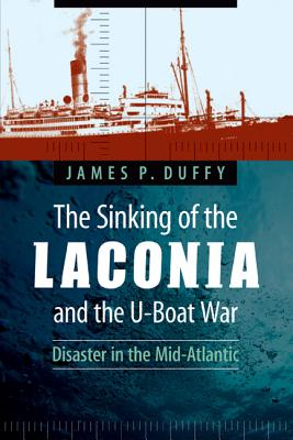 Image for The Sinking of the Laconia and the U-Boat War: Disaster in the Mid-Atlantic