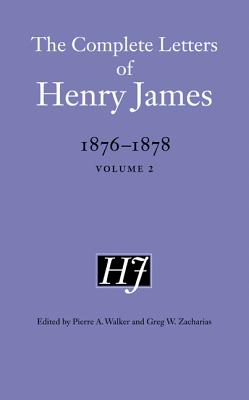 Image for The Complete Letters of Henry James, 1876-1878: Volume 2