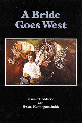 Bride Goes West, NANNIE T. ALDERSON, HELENA HUNTINGTON SMITH